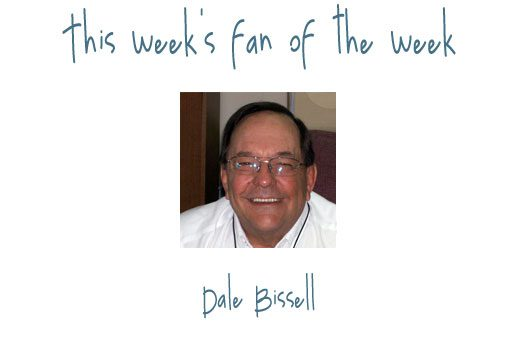 Fan of the Week: Dale Wissell