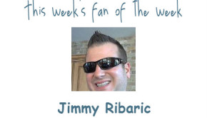 Fan of the Week: Jimmy Ribaric