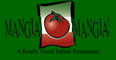 Mangia Mangia - A Really Good Italian Restaurant