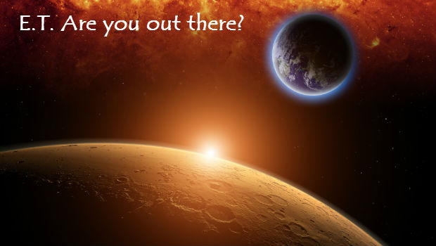 E.T. Are you out there?
