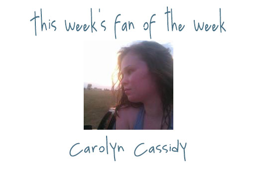 Fan of the Week: Carolyn Cassidy