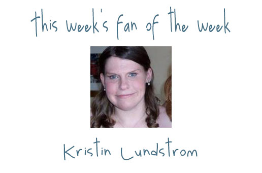 Fan of the Week: Kristin Lundstrom