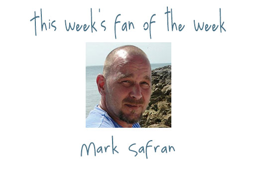 Fan of the Week: Mark Safran