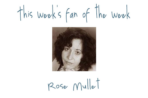 Fan of the Week - Rose Mullet