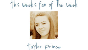 Fan of the Week: Taylor Prince