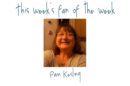 Fan of the Week: Pam Kesling