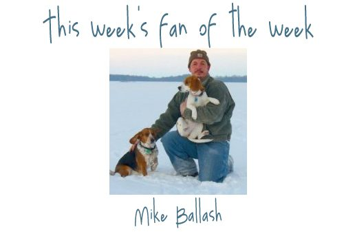 Mike Balash is this weeks fan of the week