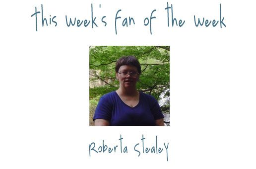 Fan of the Week: Roberta Stealey